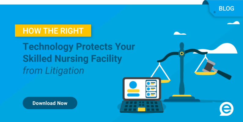 How the Right Technology Protects Your SNF from Litigation