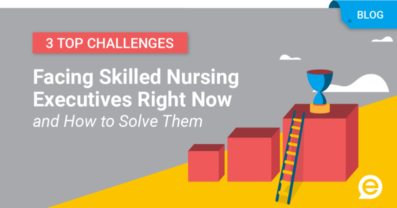 3 Top Challenges Facing Skilled Nursing Executives