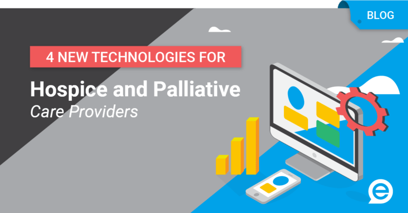 4 New Technologies for Hospice and Palliative Care Providers