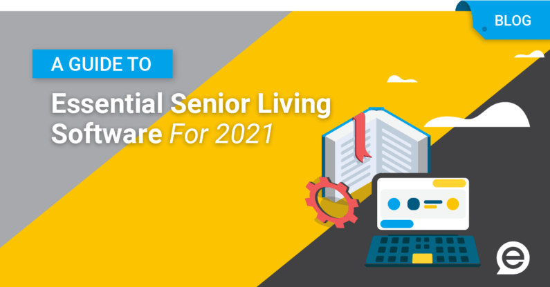 A Guide to Essential Senior Living Software for 2021