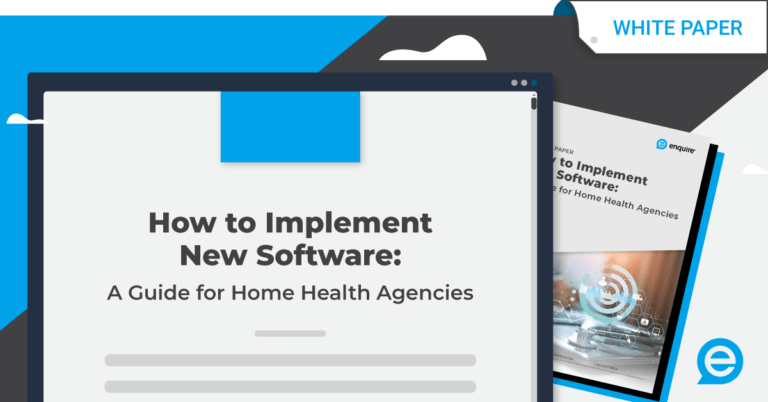 How to Implement New Software: A Guide for Home Health Agencies