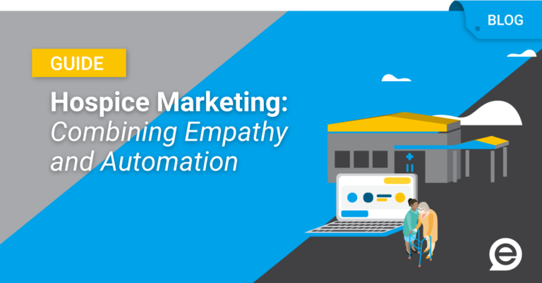 Hospice Marketing Combining Empathy And Automation