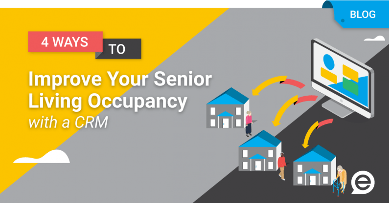 4 Ways To Improve Your Senior Living Occupancy With A CRM