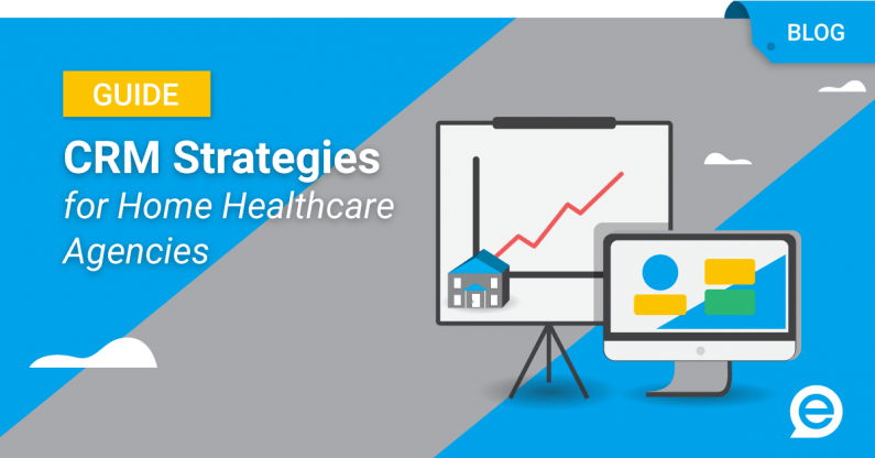 CRM Strategies For Home Healthcare Agencies