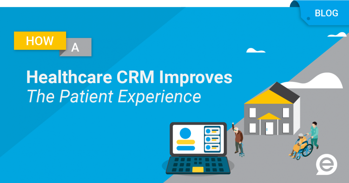 How a Healthcare CRM Improves the Patient Experience
