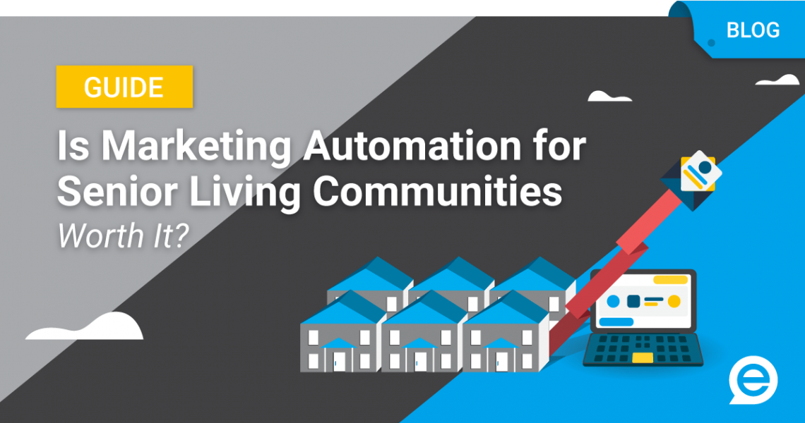 Is Marketing Automation For Senior Living Communities Worth It